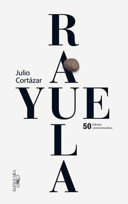 Rayuela Cortázar - Carmen Boullosa - Maldita Cultura Magazine
